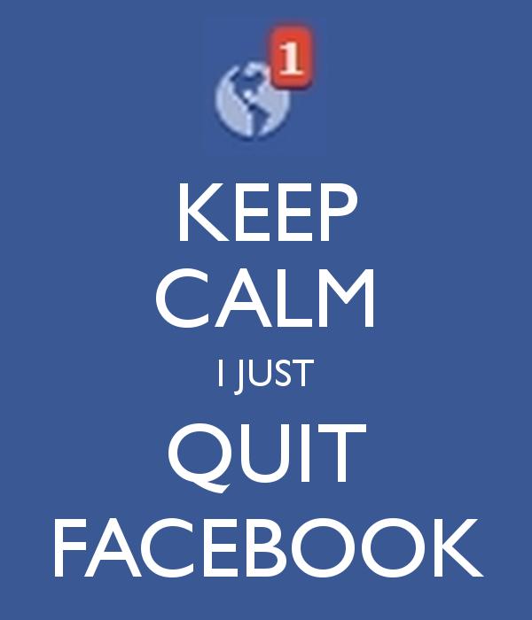 keep-calm-i-just-quit-facebook